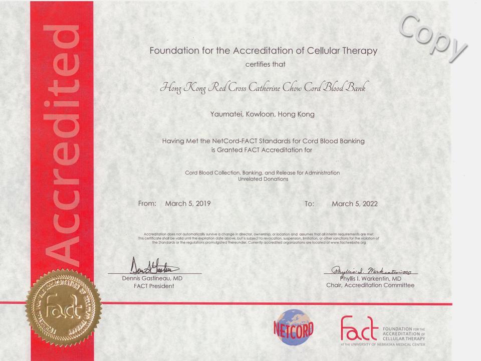 圖片: 香港紅十字會輸血服務中心臍帶血庫2019年3月獲NetCord-Foundation for the Accreditation of Cellular Therapy(FACT)延續認證地位,確認臍帶血庫所生產的醫療臍帶血的質量達至國際標準水平。